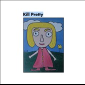 Kill Pretty: Bubblegum Now