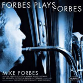 Mike Forbes Plays Forbes: Commemorative Fanfare; The Grumpy Troll, Tapestries, David & Goliath, Lullaby, Capriccio et al. / Mike Forbes, tuba