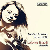 Ludovico Einaudi (b.1955): A Portrait of the Composer  / Angele Dubeau, violin; La Pieta