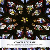 Concert Celeste - pieces by Nicolas Grenon, Guillaume Dufay and anonymous works / Emmanuel Bonnardot, Ensemble Obsidienne