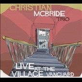 Christian McBride/Christian McBride Trio: Live at the Village Vanguard [Digipak]
