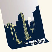 The Kora Band: New Cities