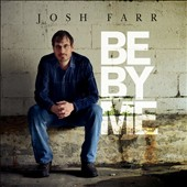 Josh Farr: Be by Me