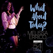 Melissa Errico (Vocals): What About Today? [Live at 54 Below]