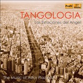 Tangologia: Las Estaciónes de Angel - the tangos of Astor Piazzolla