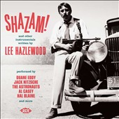 Various Artists: Shazam! and Other Instrumentals Written by Lee Hazlewood