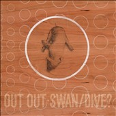 Out Out: Swan/Dive [9/30]