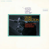 Duke Ellington: ...And His Mother Called Him Bill