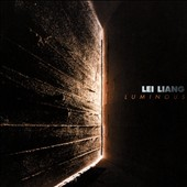 Lei Liang (b. 1972): Chamber Works - 'Luminous' / The Formosa Quartet; Steven Schick, Perc.; Aleck Karis, Pno.; Third Coast Percussion; Daniel Schlosberg, Pno.; Mark Dresser, Contra Bass; The Palimpsest Ensemble