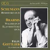 Schumann: Humoresque;  Brahms: Walzer, etc / Felix Gottlieb