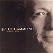John Hammond, Jr.: Wicked Grin