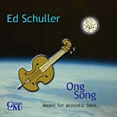 Ed Schuller: Ong Song: Music for Acoustic Bass