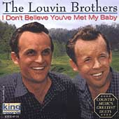 The Louvin Brothers: I Don't Believe You've Met My Baby