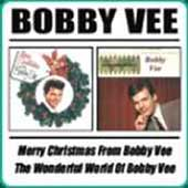 Bobby Vee: Merry Christmas from Bobby Vee/The Wonderful World Of