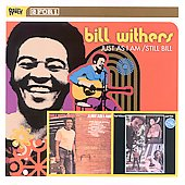 Bill Withers: Just as I Am/Still Bill