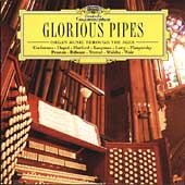 Glorious Pipes - Organ Music / Dupr&eacute;, Cochereau, et al