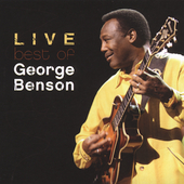 George Benson (Guitar): The Best of George Benson Live