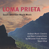 Nayo Ulloa: Loma Prieta: South American World Music