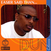 Dun: Easier Said Than Dun