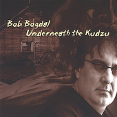 Bob Bogdal: Underneath the Kudzu