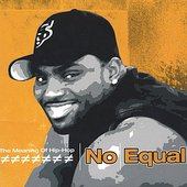 No Equal: The Meaning of Hip-Hop