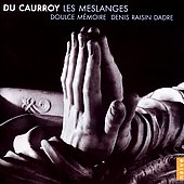 Du Caurroy: Les Meslanges / Dadre, Doulce M&eacute;moire