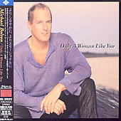 Michael Bolton: Only a Woman Like You [Japan Bonus Tracks]