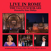 Live In Rome. The Tallis Scholars, Peter Phillips
