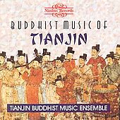 Tianjin Buddhist Music Ensemble: Buddhist Music of Tianjin