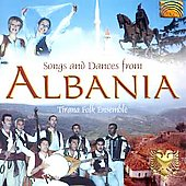Tirana Folk Ensemble: Songs and Dances from Albania
