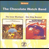 The Chocolate Watchband: Inner Mystique/One Step Beyond