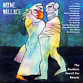 Wayne Wallace: The Reckless Search for Beauty