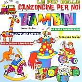 Various Artists: Le Pui' Belle Canzoncine Per Noi Bambini