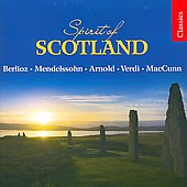 Spirit of Scotland - Berlioz, MacCunn, Arnold, etc
