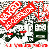 Naked Aggression: Gut Wringing Machine