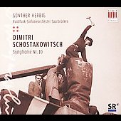 Schostakowitsch: Symphony no 10 / Herbig, Saarbr&#252;cken RSO