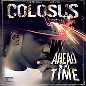 Colosus: Ahead of My Time [PA] *