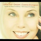 Connie Evingson: Little Did I Dream [Digipak] *