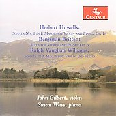 Howells, Britten, Vaughan Williams: Sonatas for Violin and Piano / Gilbert, Wass