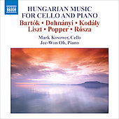 Hungarian Music for Cello and Piano - Bartók, Liszt, Kodály, Rósza, etc / Mark Kosower, Jee-Won Oh