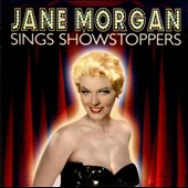Jane Morgan: Jane Morgan Sings Showstoppers