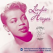 Linda Hayes: Atomic Baby: Hollywood R&B from the Platters First 'Dish'