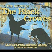 Various Artists: Roots of the Black Crowes [Digipak]
