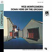 Wes Montgomery: Down Here on the Ground [Digipak]