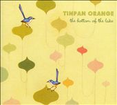 Tinpan Orange: The Bottom of the Lake [Digipak]
