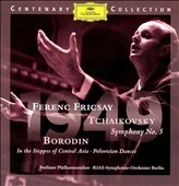 Tchaikovsky: Symphony No. 5; Borodin: In the Steppes of Central Asia; Polovtsian Dances