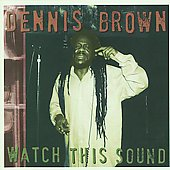 Dennis Brown: Watch This Sound