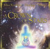 Dunlap/Henke/Douglas Blue Feather: A Crown of Stars