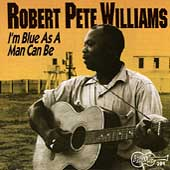 Robert Pete Williams: I'm as Blue as a Man Can Be