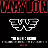 Various Artists: The Music Inside: A Collaboration Dedicated to Waylon Jennings, Vol. 1